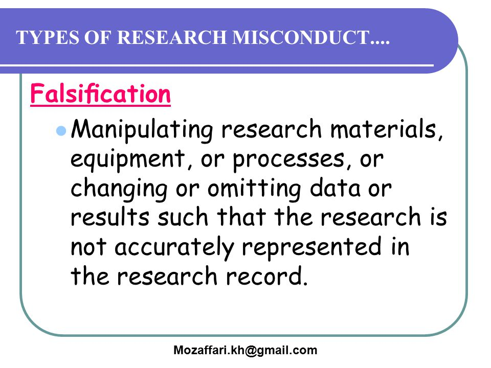 TYPES OF RESEARCH MISCONDUCT....