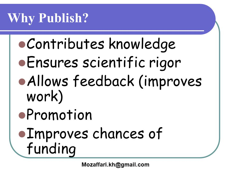 Contributes knowledge Ensures scientific rigor