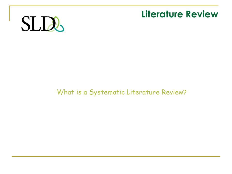 What is a Systematic Literature Review