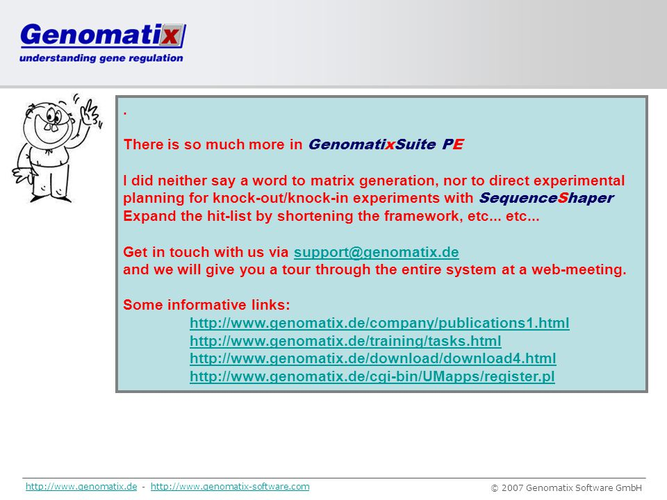 . There is so much more in GenomatixSuite PE.