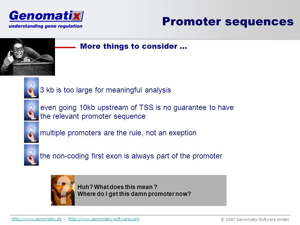 Promoter sequences More things to consider …