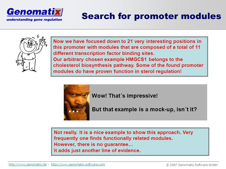 … Search for promoter modules Wow! That´s impressive!