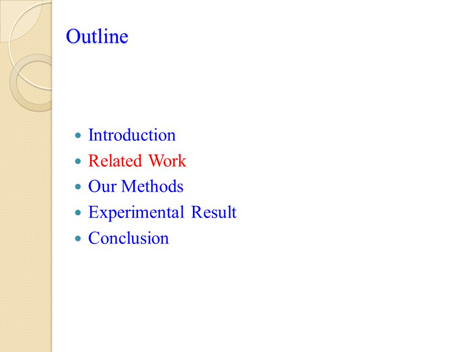 Outline Introduction Related Work Our Methods Experimental Result