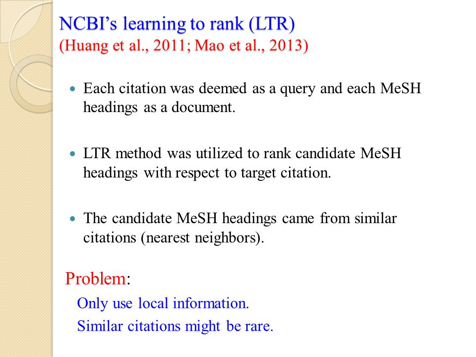 NCBI's learning to rank (LTR) (Huang et al., 2011; Mao et al., 2013)