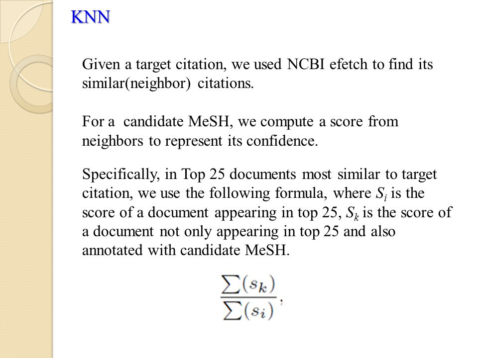 KNN Given a target citation, we used NCBI efetch to find its similar(neighbor) citations.