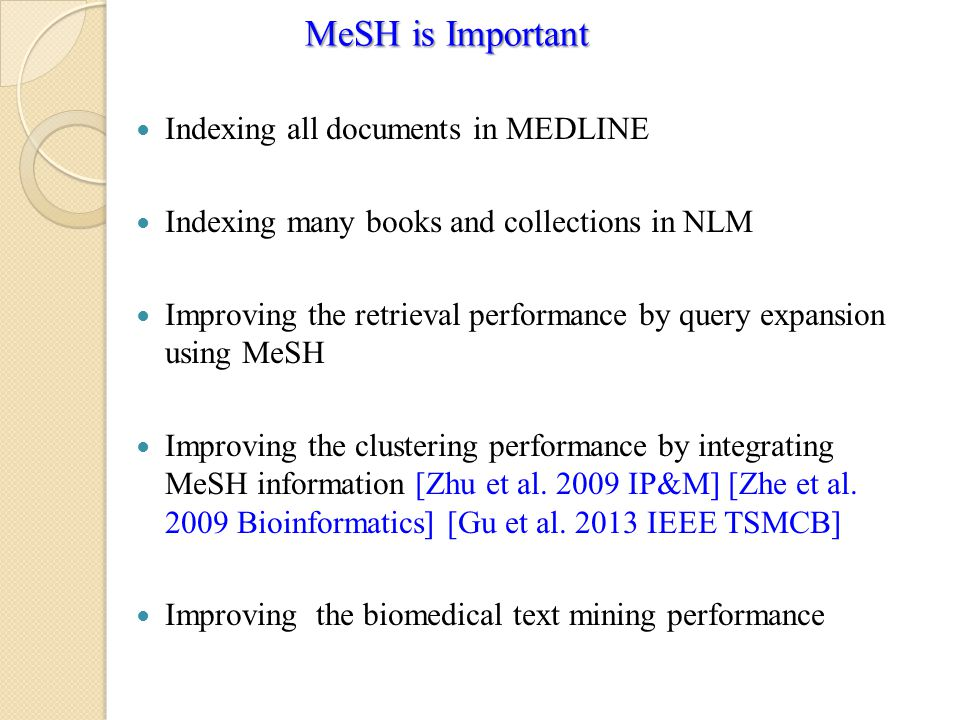 MeSH is Important Indexing all documents in MEDLINE