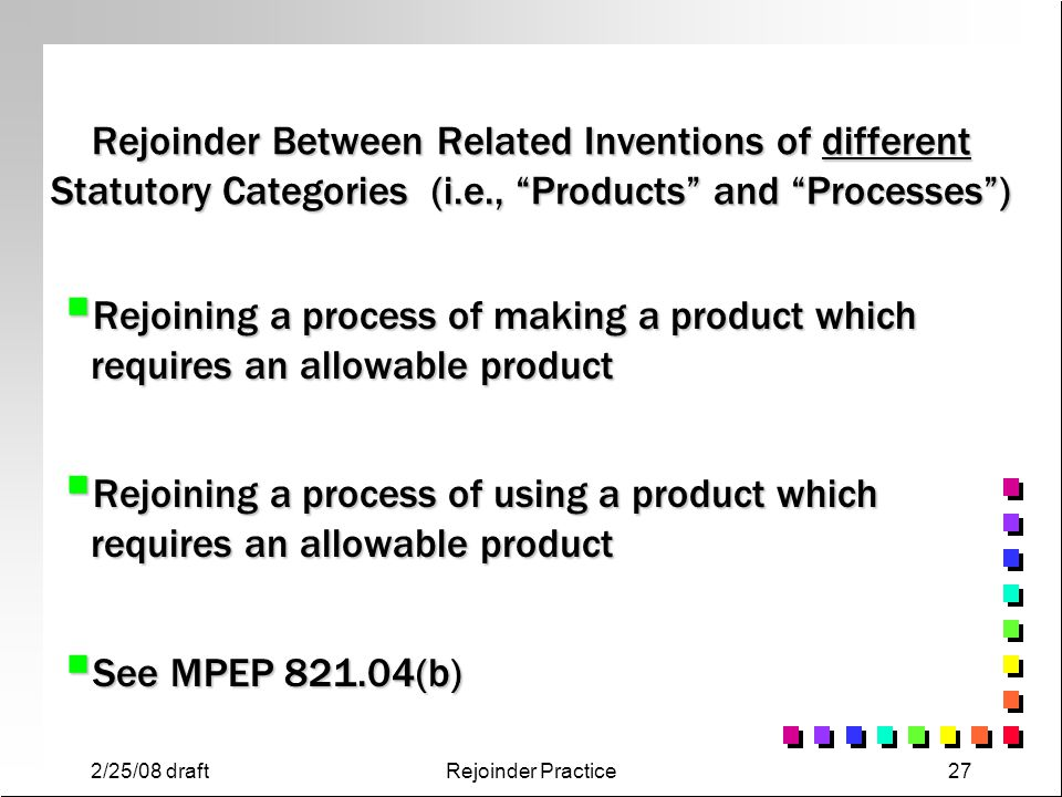 Rejoinder Between Related Inventions of different Statutory Categories (i.e., Products and Processes )