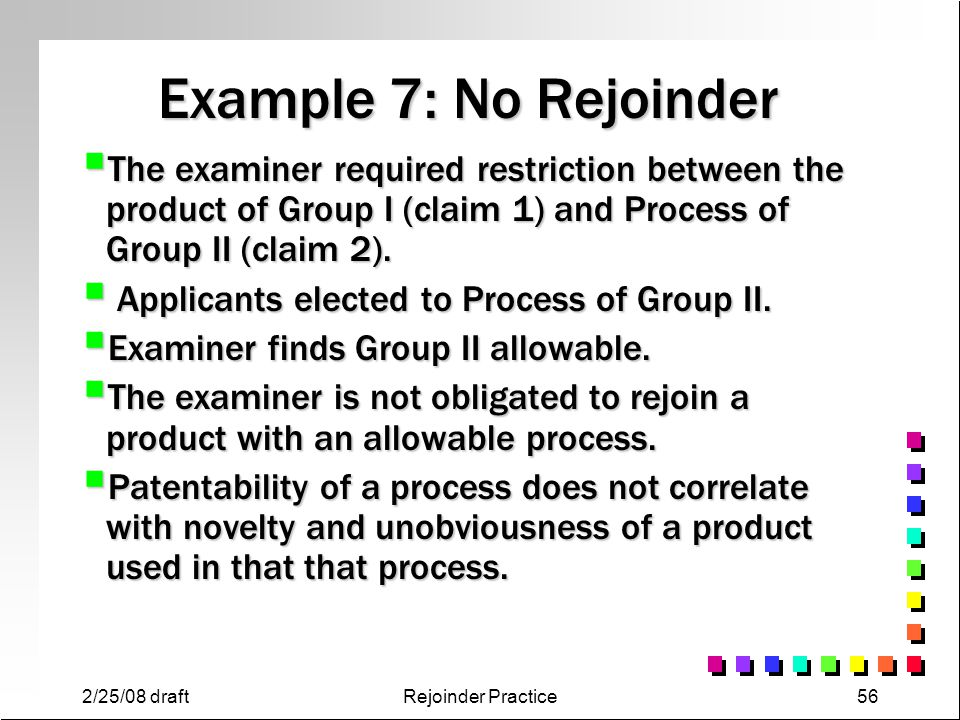 Example 7: No Rejoinder The examiner required restriction between the product of Group I (claim 1) and Process of Group II (claim 2).