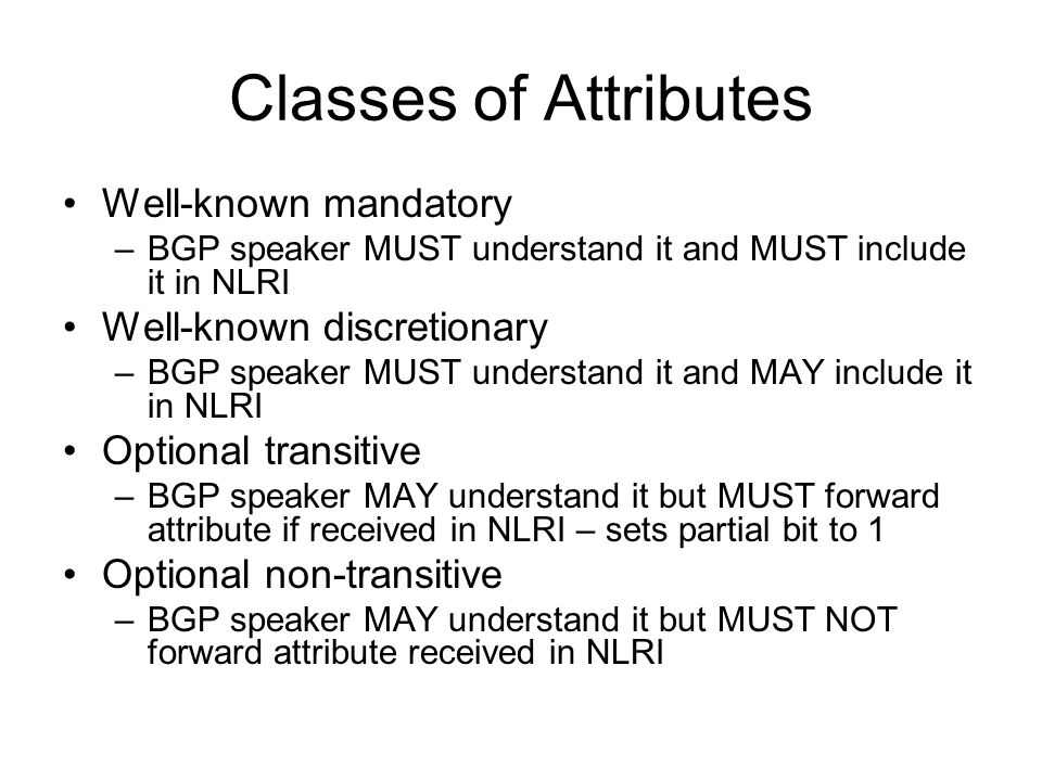 Classes of Attributes Well-known mandatory Well-known discretionary