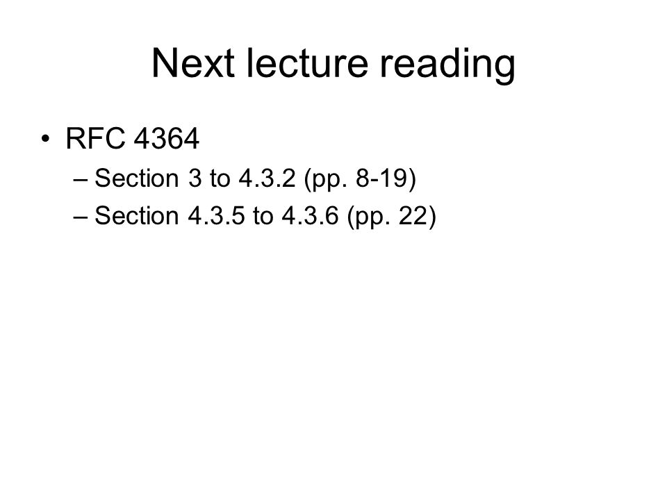 Next lecture reading RFC 4364 Section 3 to 4.3.2 (pp. 8-19)