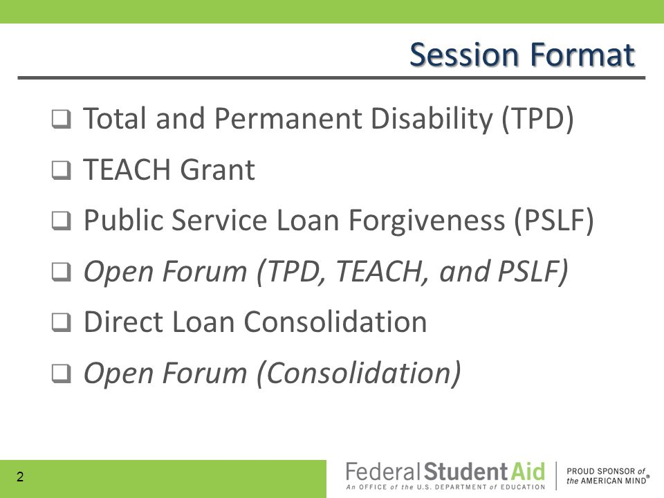 Session Format Total and Permanent Disability (TPD) TEACH Grant