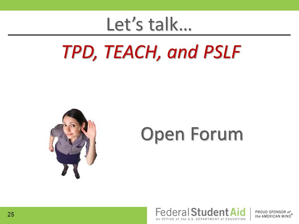 Let's talk… TPD, TEACH, and PSLF Open Forum