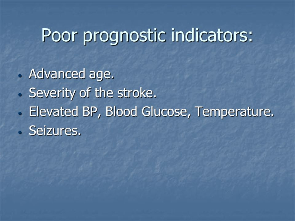 Poor prognostic indicators: