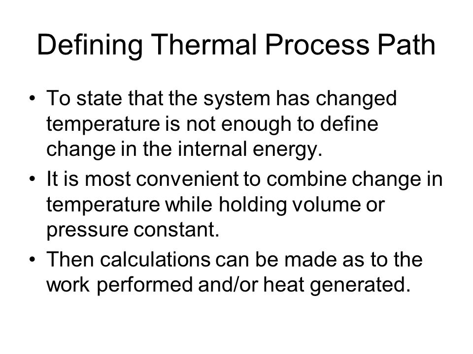 Defining Thermal Process Path
