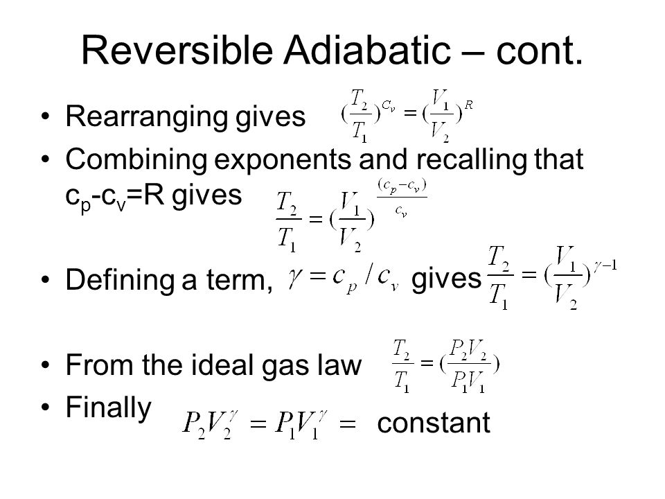 Reversible Adiabatic – cont.