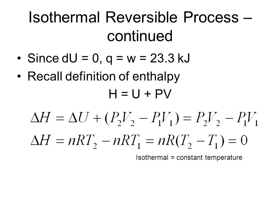 Isothermal Reversible Process –continued