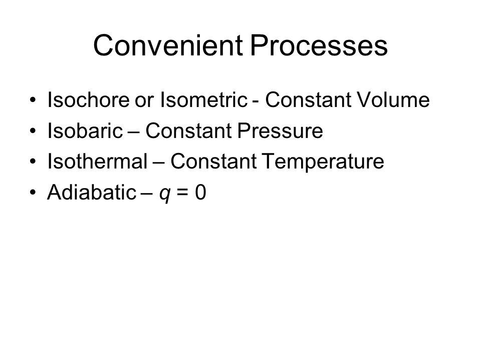 Convenient Processes Isochore or Isometric - Constant Volume