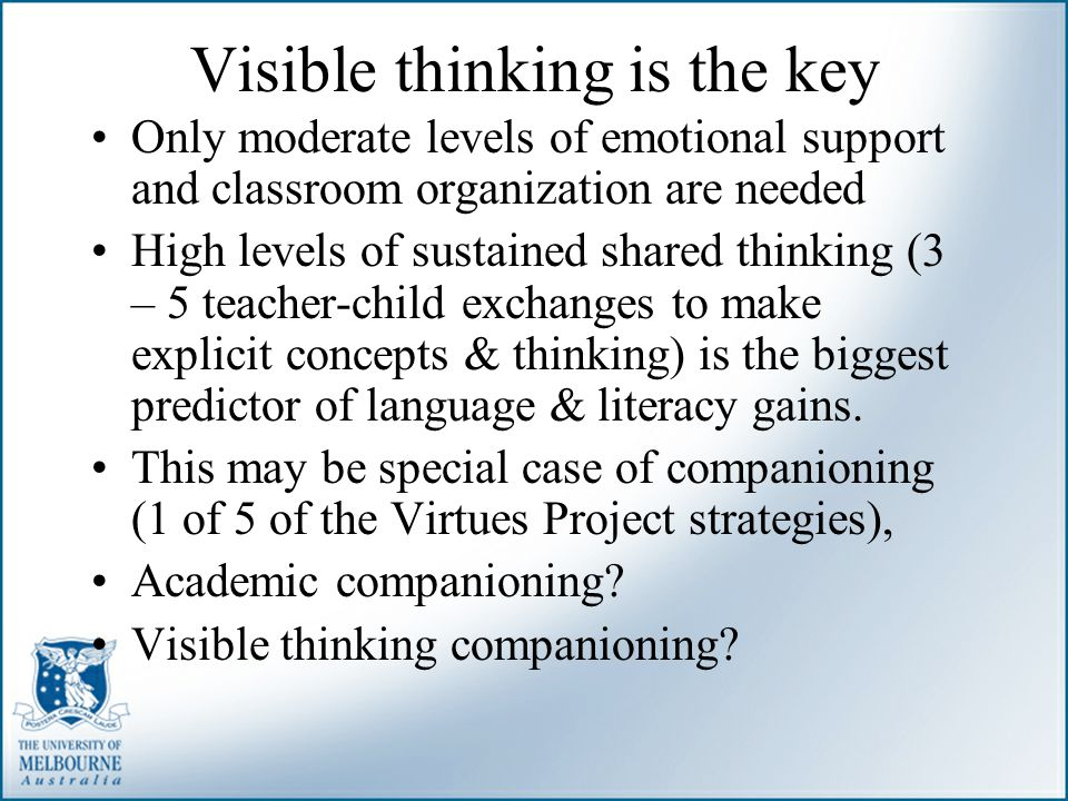 Visible thinking is the key