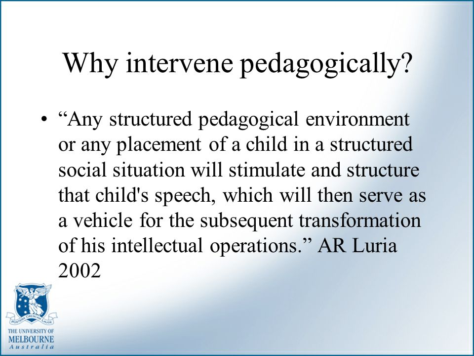 Why intervene pedagogically