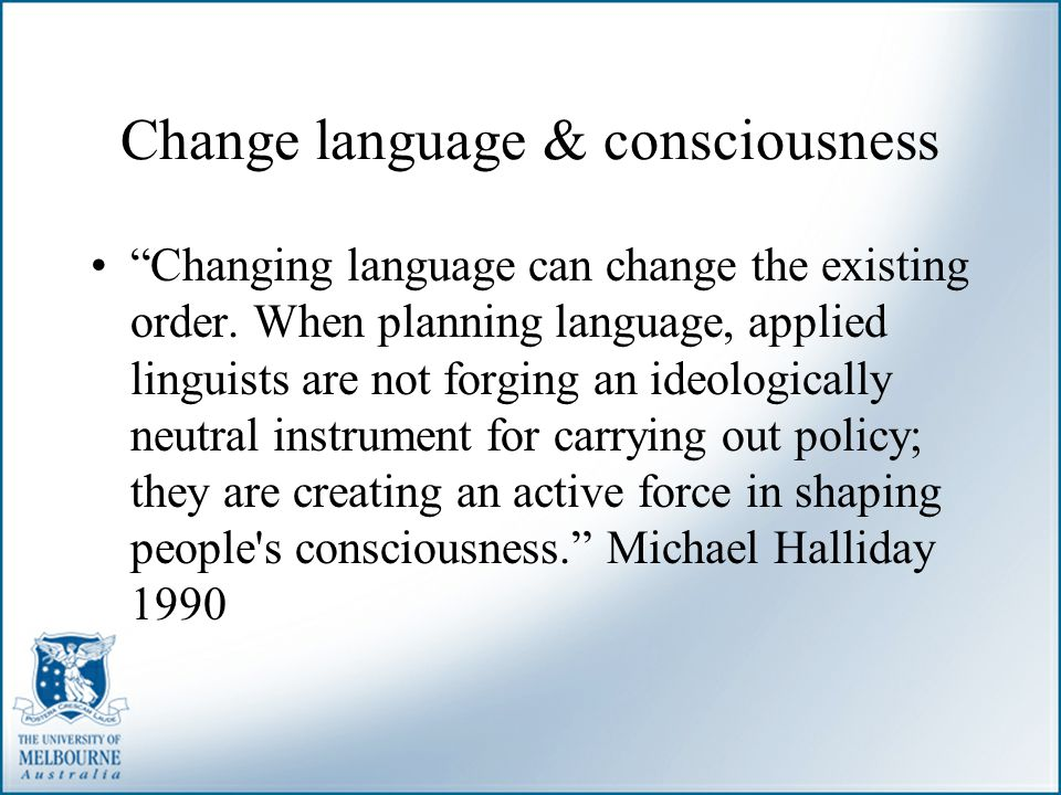 Change language & consciousness