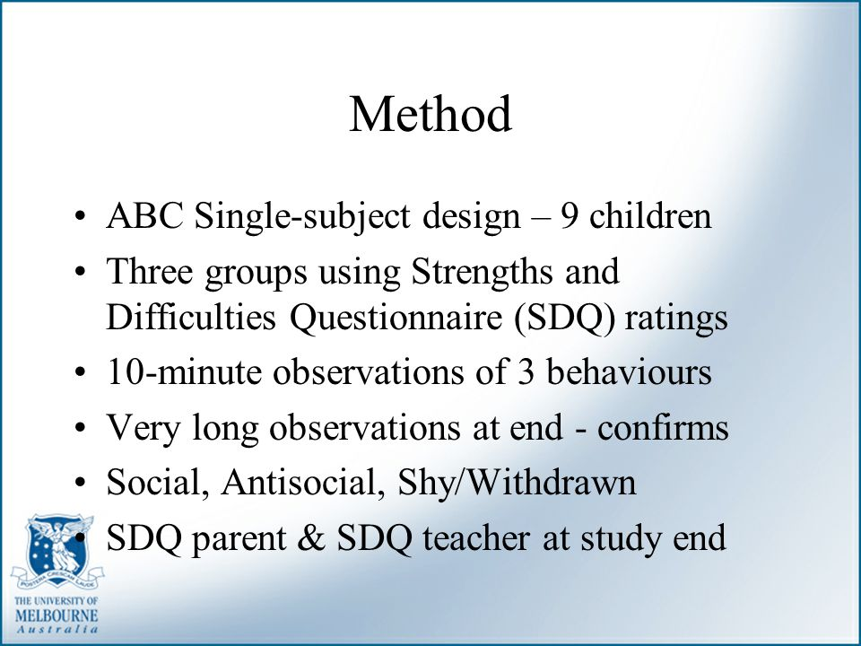 Method ABC Single-subject design – 9 children