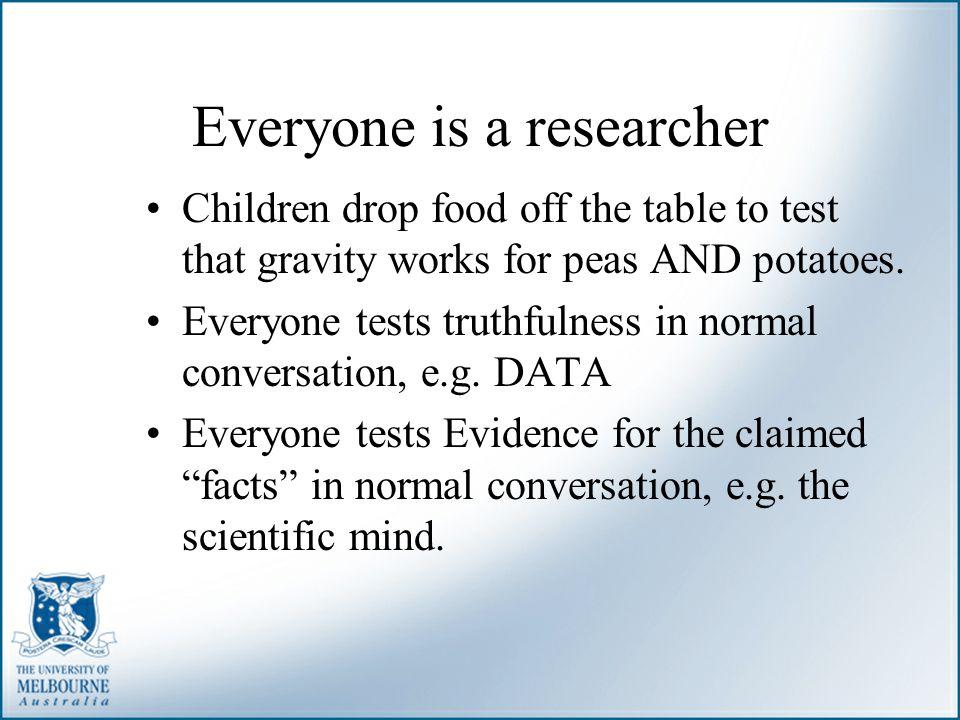 Everyone is a researcher