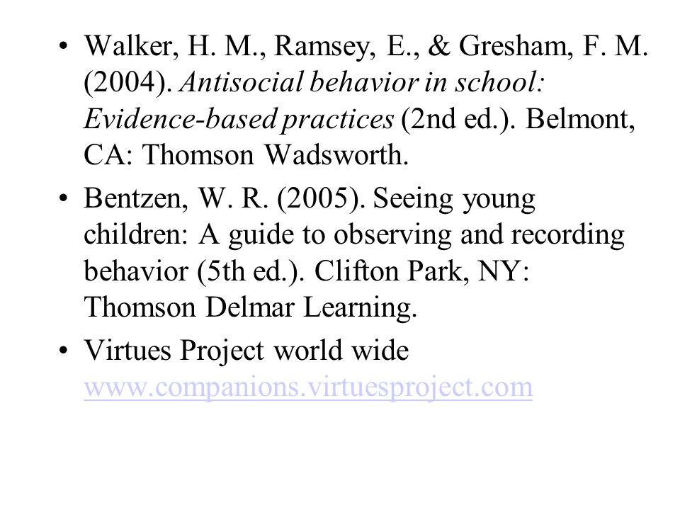 Walker, H. M. , Ramsey, E. , & Gresham, F. M. (2004)