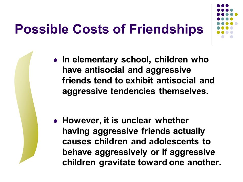 Possible Costs of Friendships