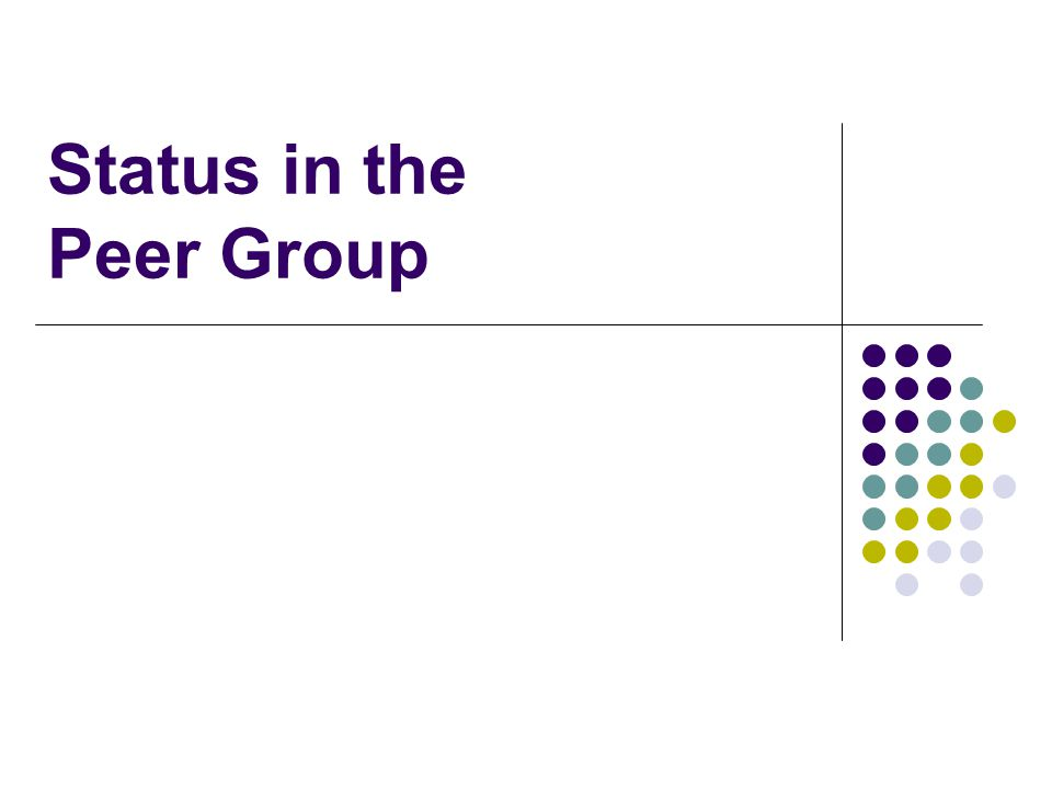 Status in the Peer Group