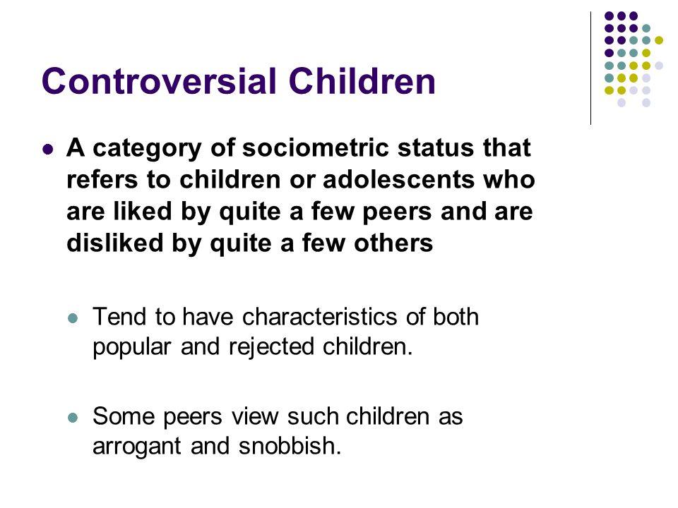 Controversial Children