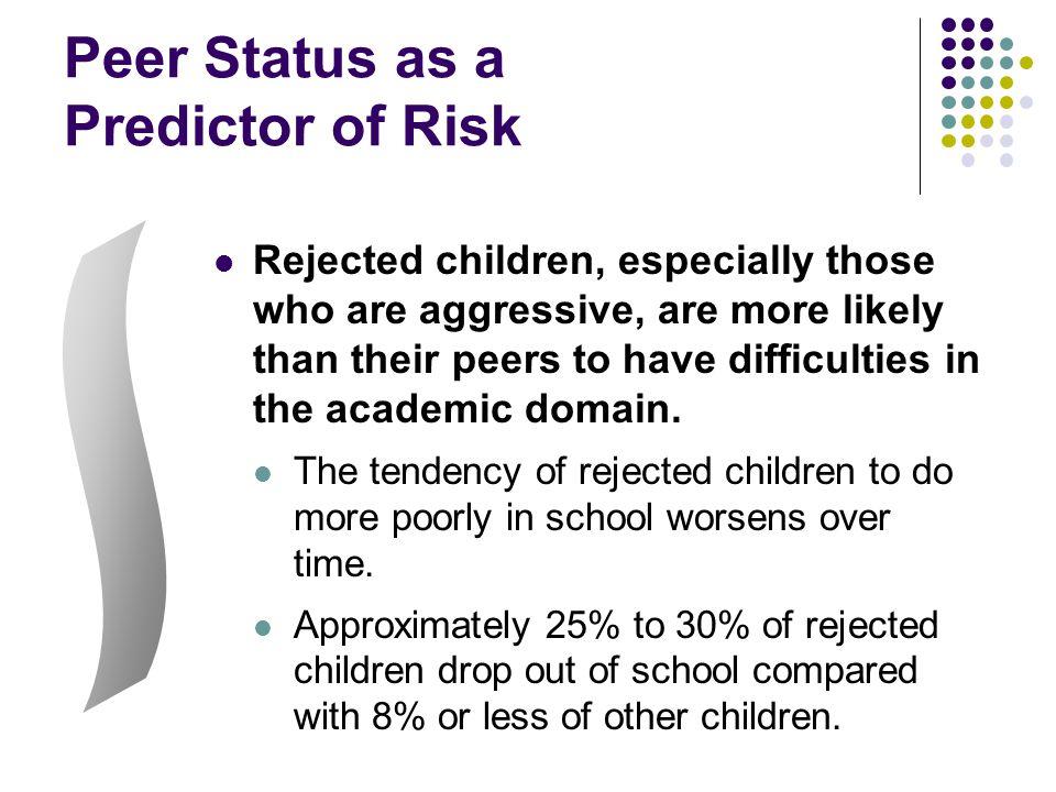 Peer Status as a Predictor of Risk
