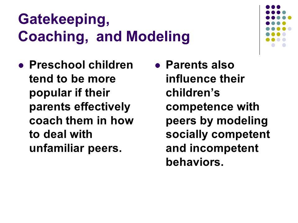 Gatekeeping, Coaching, and Modeling