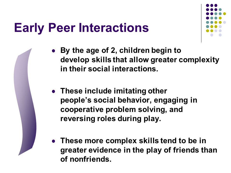 Early Peer Interactions