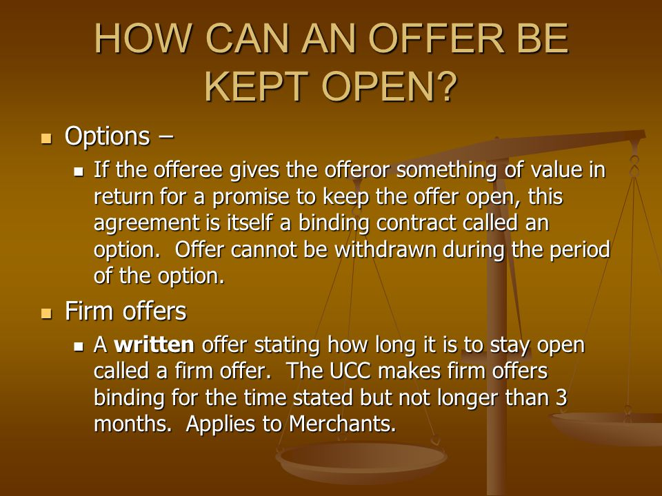 HOW CAN AN OFFER BE KEPT OPEN