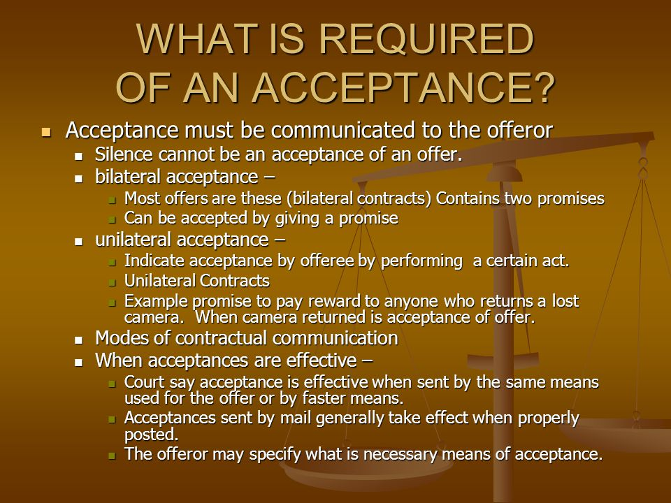 WHAT IS REQUIRED OF AN ACCEPTANCE