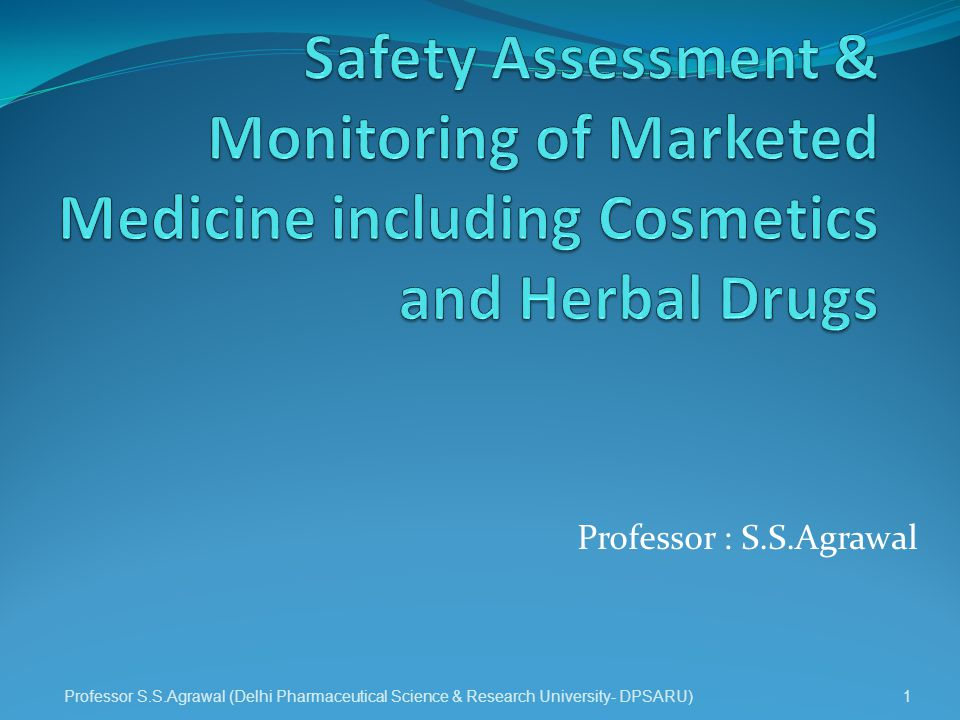 Safety Assessment & Monitoring of Marketed Medicine including Cosmetics and Herbal Drugs