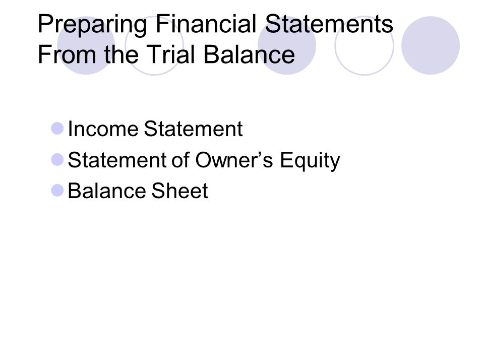 Preparing Financial Statements From the Trial Balance