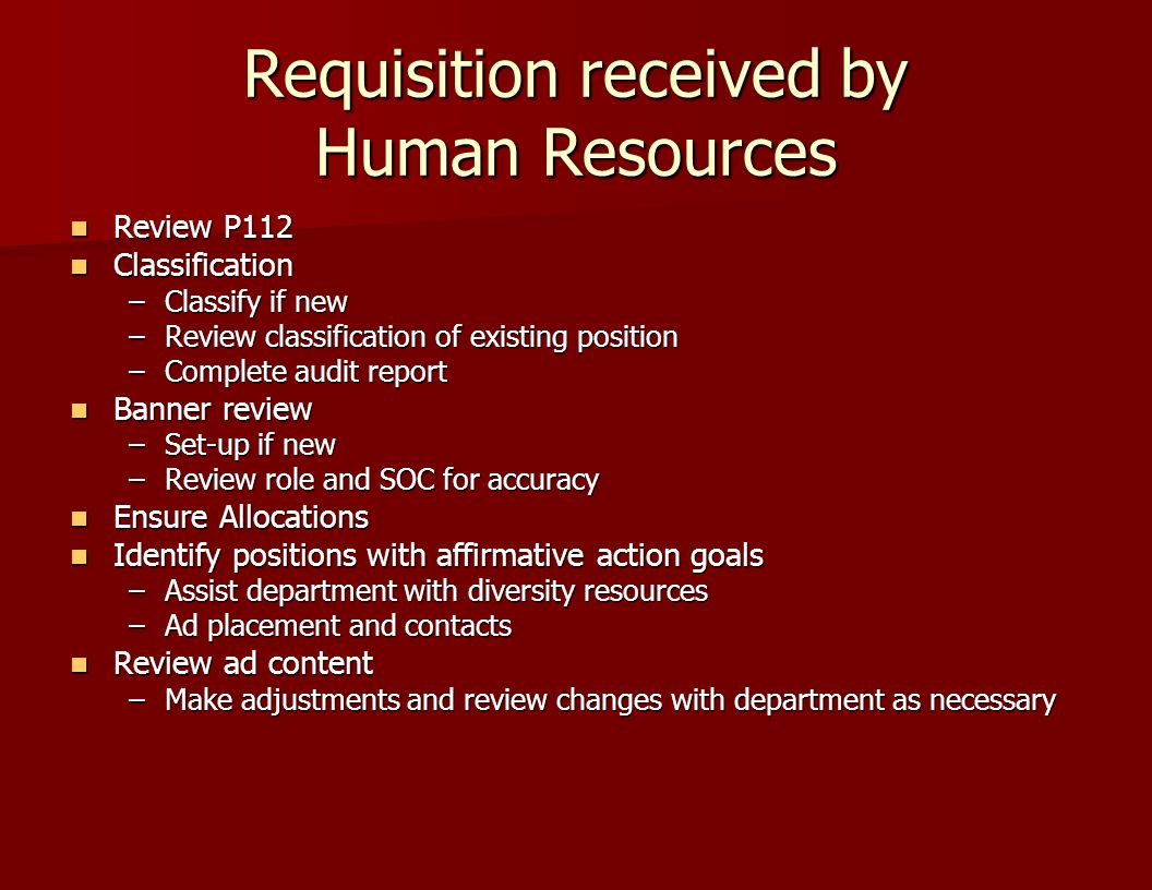 Requisition received by Human Resources