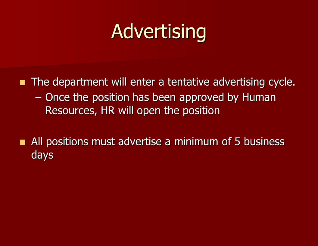 Advertising The department will enter a tentative advertising cycle.