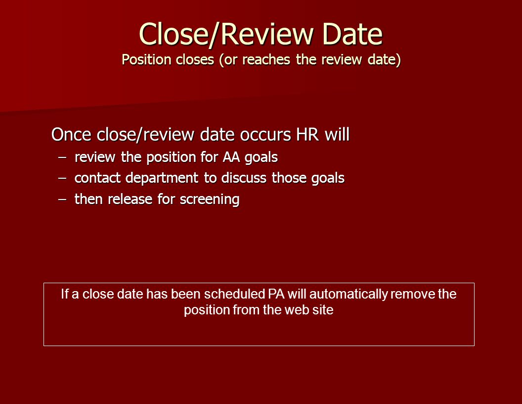 Close/Review Date Position closes (or reaches the review date)