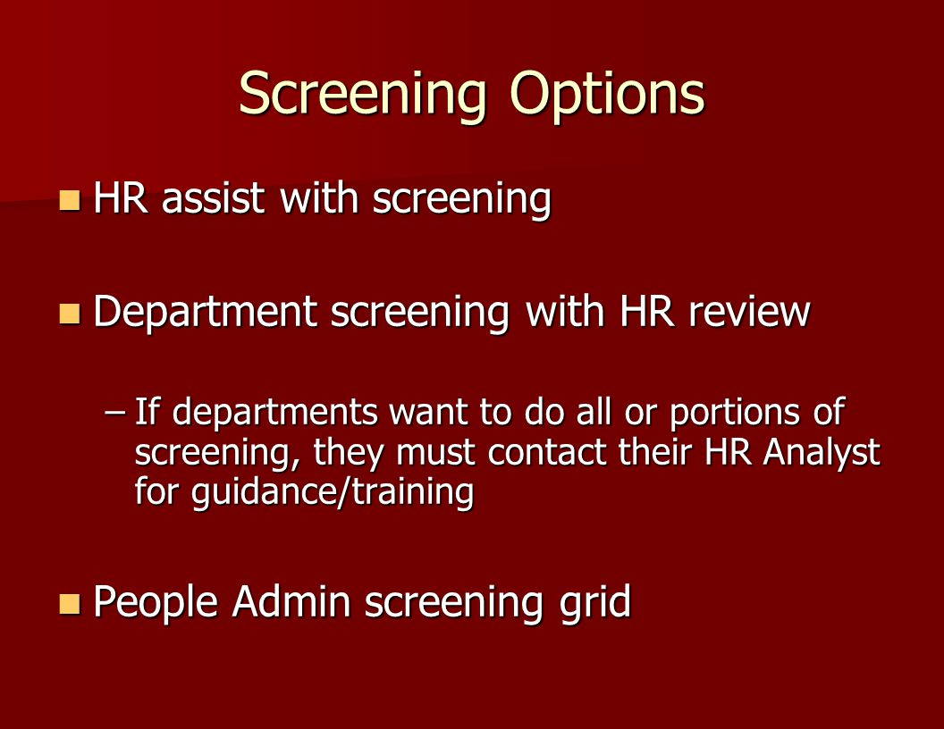 Screening Options HR assist with screening