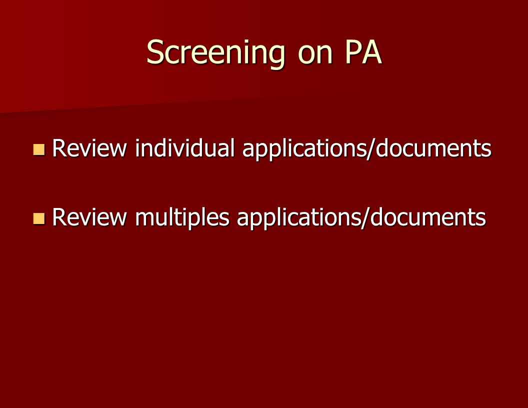 Screening on PA Review individual applications/documents