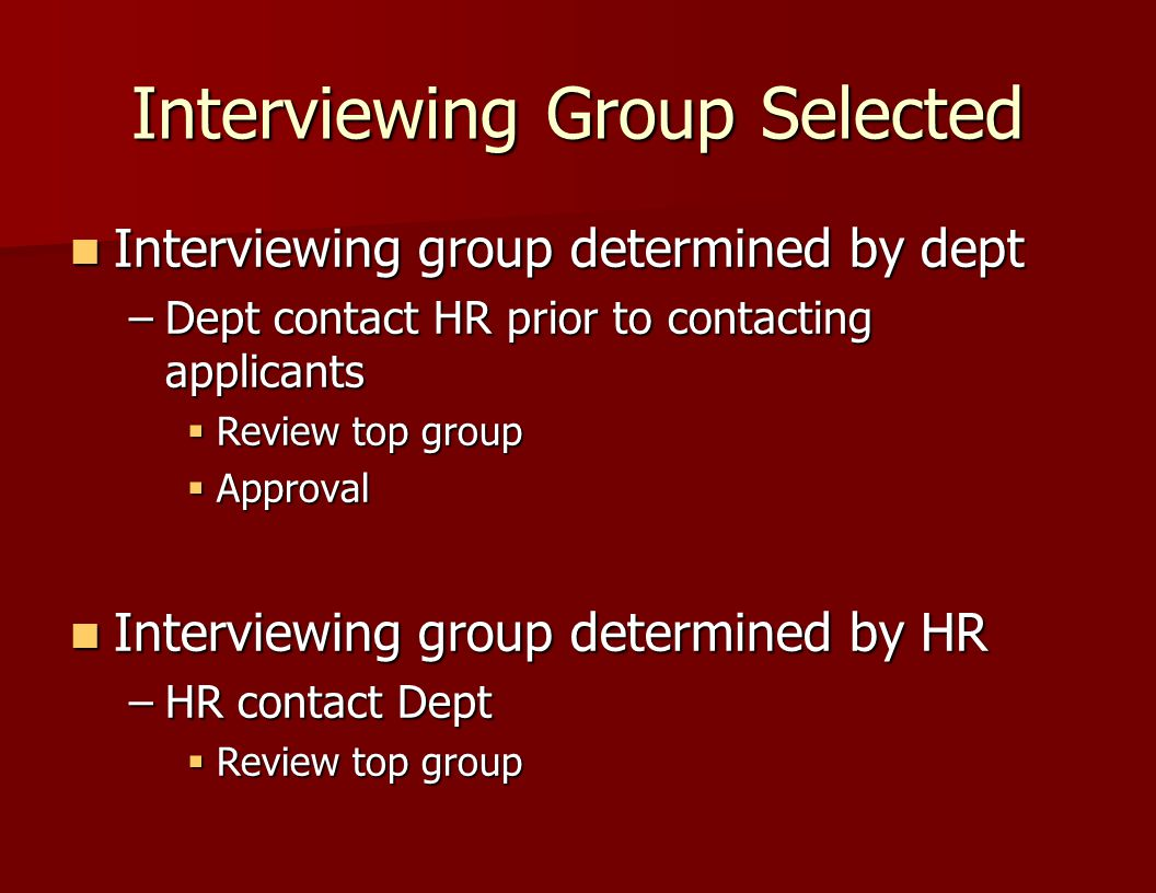 Interviewing Group Selected