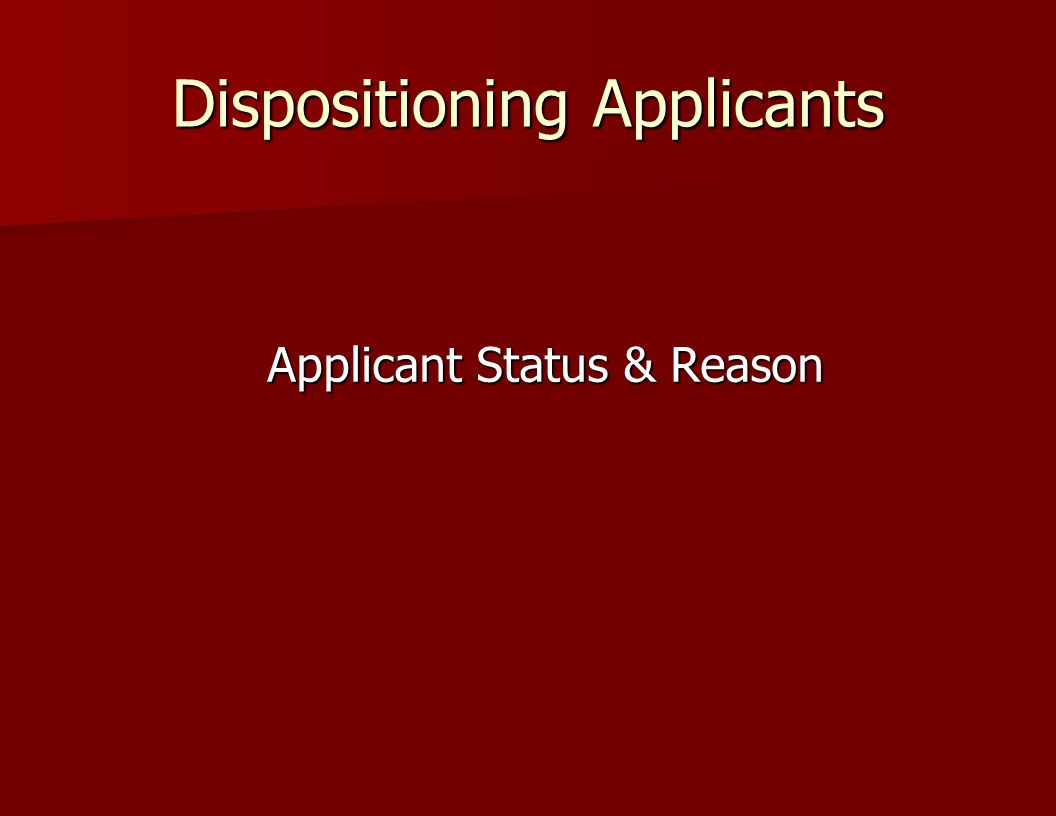 Dispositioning Applicants