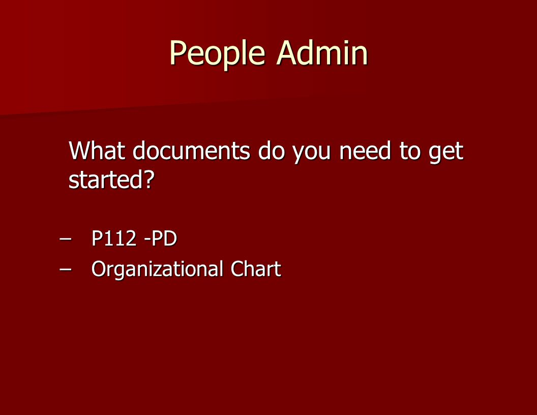 People Admin What documents do you need to get started P112 -PD