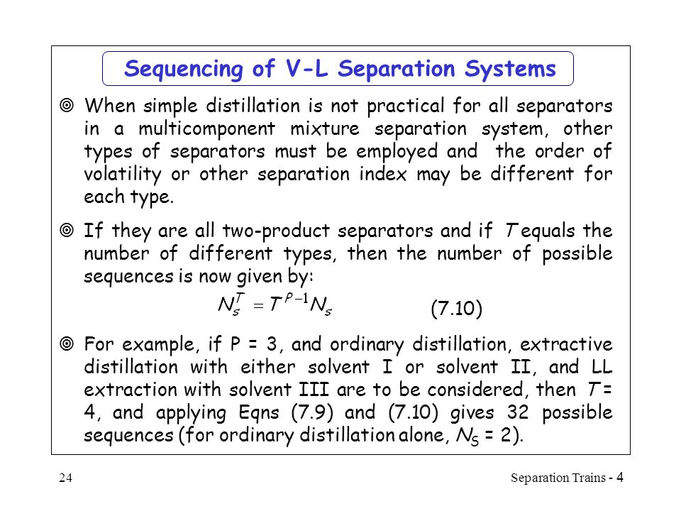 Sequencing of V-L Separation Systems
