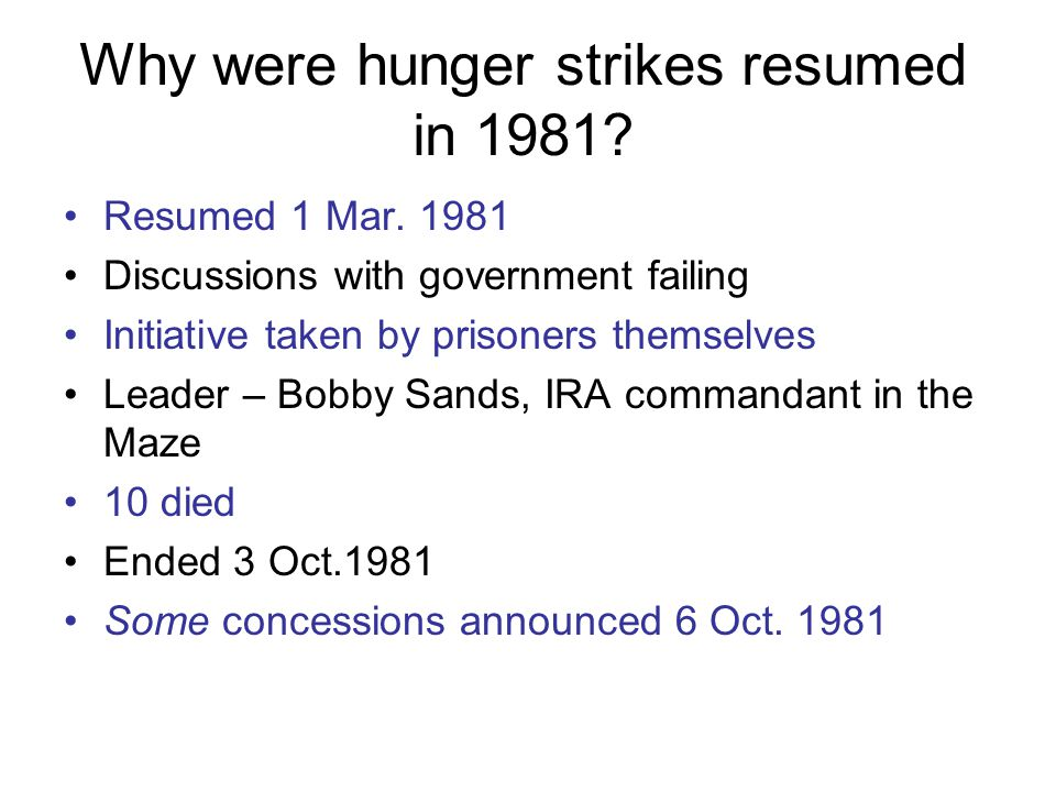 Why were hunger strikes resumed in 1981