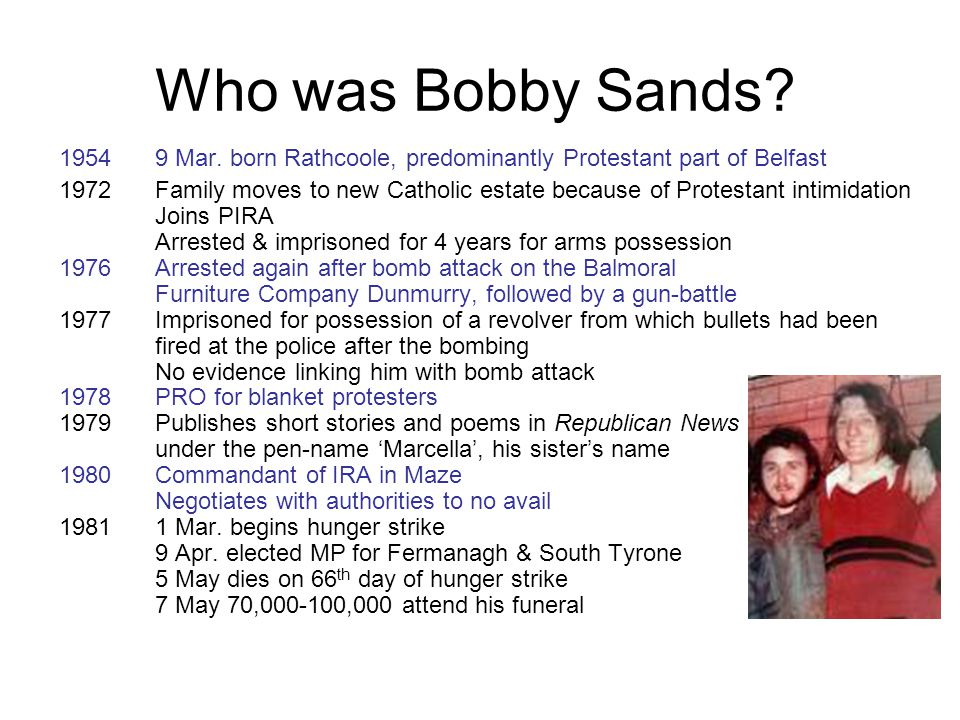 Who was Bobby Sands 1954 9 Mar. born Rathcoole, predominantly Protestant part of Belfast.