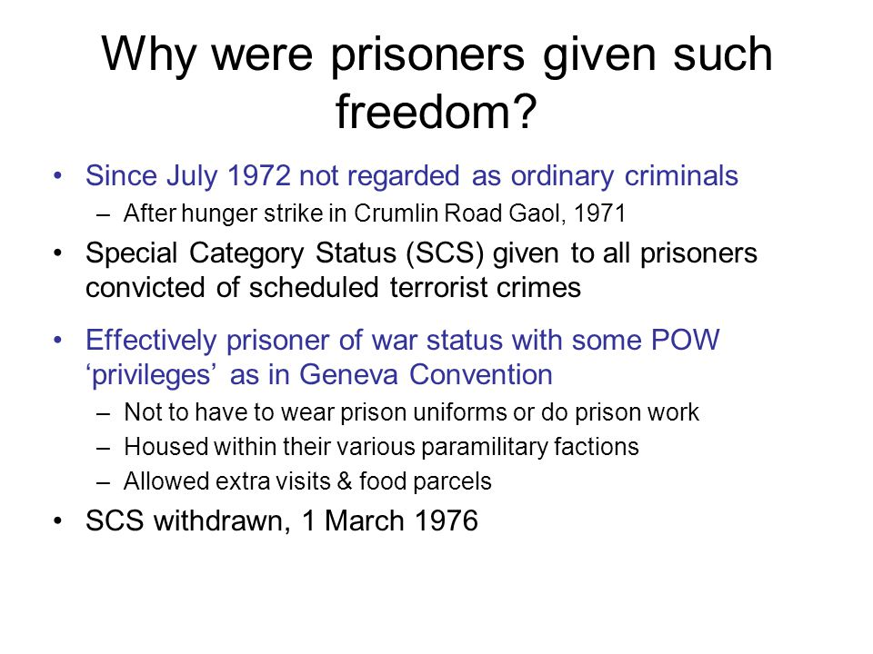 Why were prisoners given such freedom