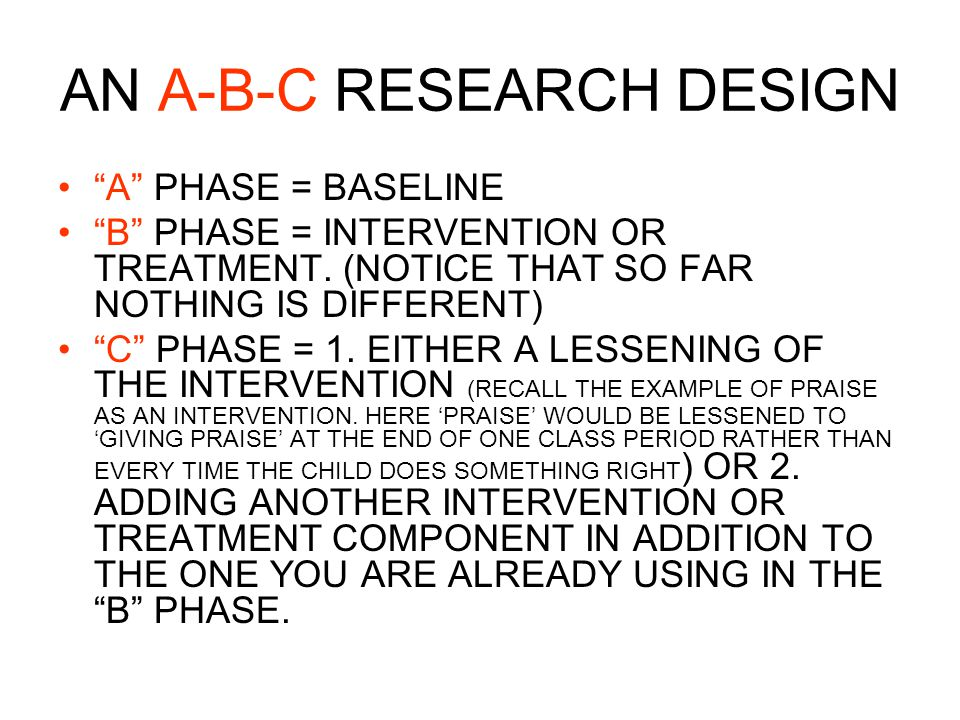 AN A-B-C RESEARCH DESIGN